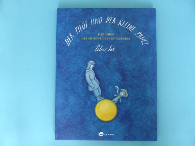 Peter Sis: Der Pilot und der kleine Prinz