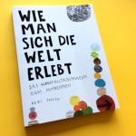 Das DIY-Buch für einen kreativen Blick auf die Welt