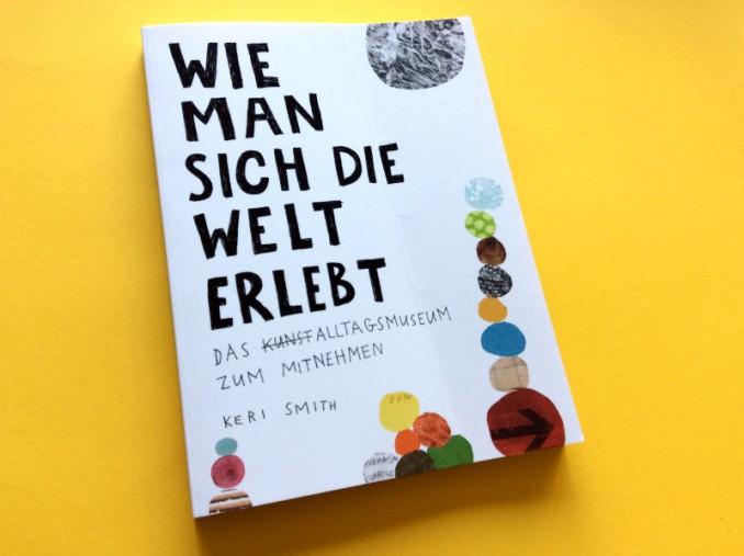 """Kreativbuch von Keri Smith: """"Wie man sich die Welt erlebt"""""""