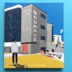 Das Bauhaus und wir