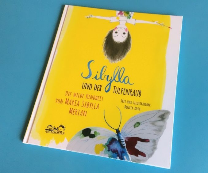 Benita Roth: Sibylla und der Tulpenraub