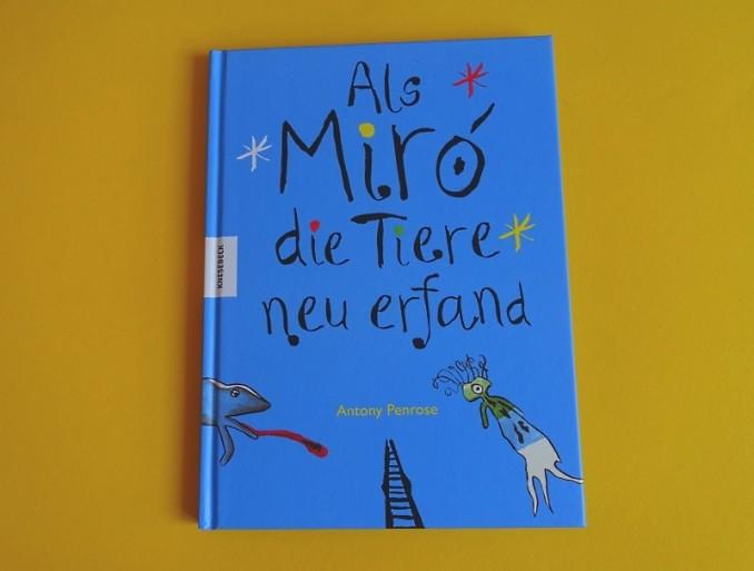 Antony Penrose: Als Miró die Tiere neu erfand