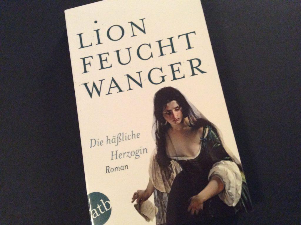 Lion Feuchtwanger: Die häßliche Herzogin