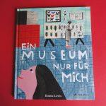 Museum: Was soll das? – Ein Bilderbuch von Emma Lewis