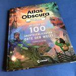 Kuriositäten und Wunder unserer Welt: Der Atlas Obscura Kids Edition